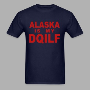 Alaska is my DQILF Women's T-Shirt by American Apparel - Men's T-Shirt
