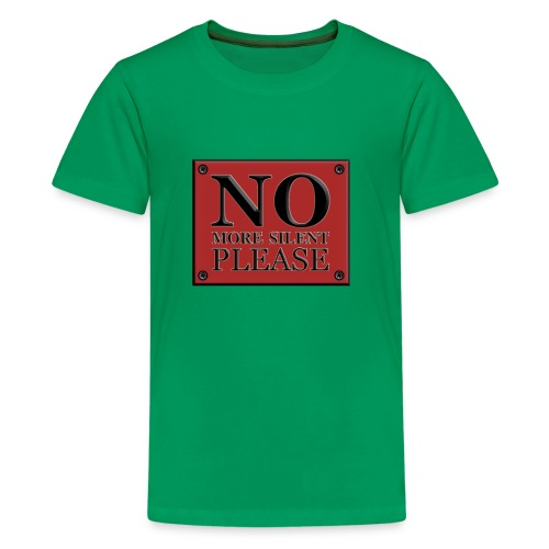 no more silent - Kids' Premium T-Shirt