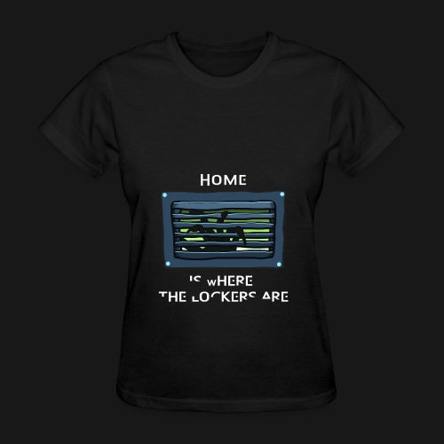 Women's Home is Where the Lockers Are - Women's T-Shirt
