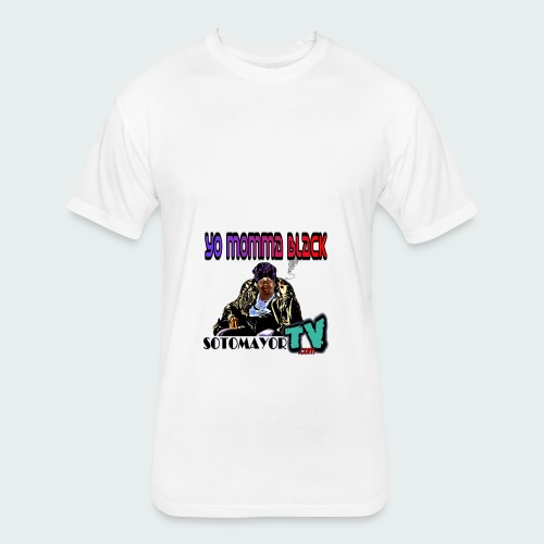 Yo Mama... - Fitted Cotton/Poly T-Shirt by Next Level