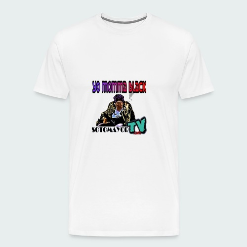 Yo Mama... - Men's Premium T-Shirt