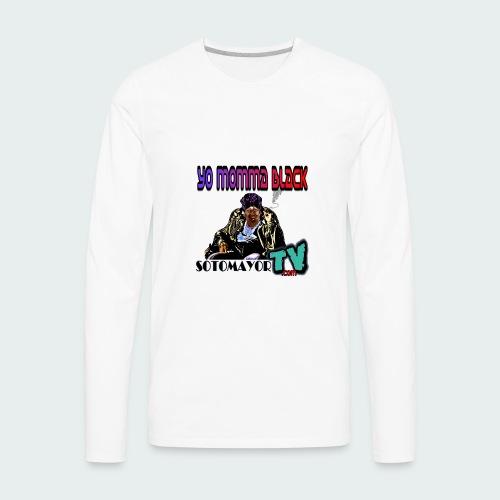 Yo Mama... - Men's Premium Long Sleeve T-Shirt
