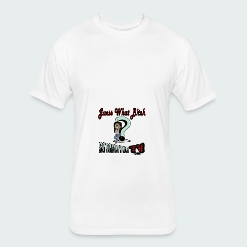 Guess What... - Fitted Cotton/Poly T-Shirt by Next Level
