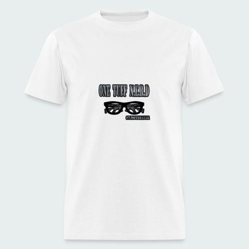 One Tuff N.E.R.D - Men's T-Shirt