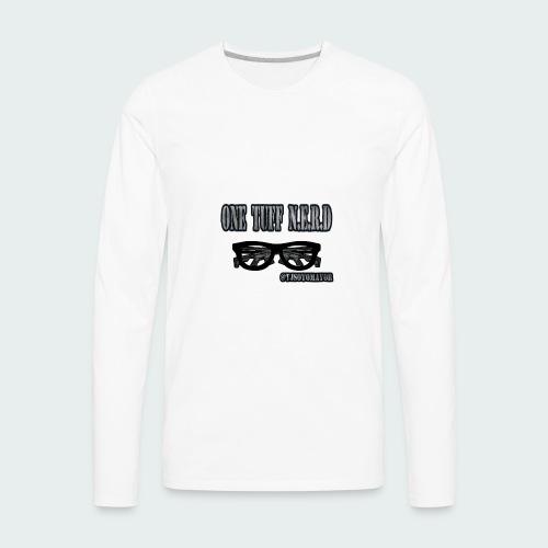 One Tuff N.E.R.D - Men's Premium Long Sleeve T-Shirt