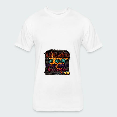 Never be.... - Fitted Cotton/Poly T-Shirt by Next Level