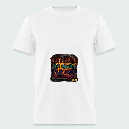 Never be.... - Men's T-Shirt