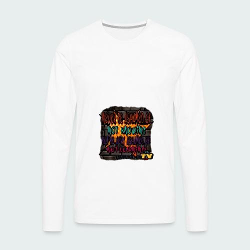 Never be.... - Men's Premium Long Sleeve T-Shirt