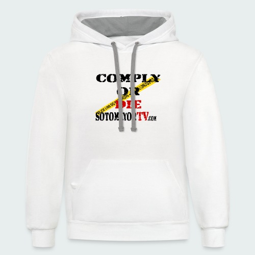 Comply or.... - Contrast Hoodie