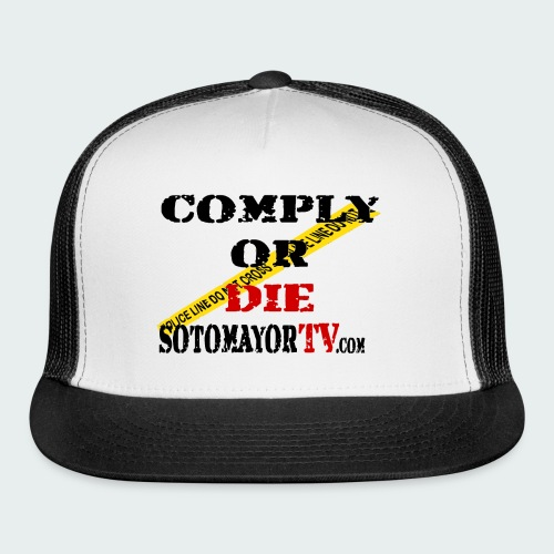 Comply or.... - Trucker Cap