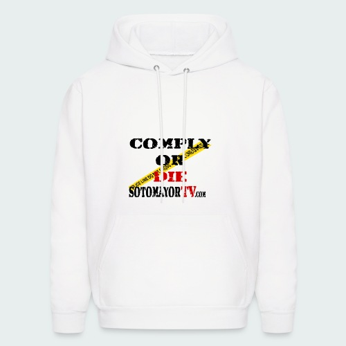 Comply or.... - Men's Hoodie