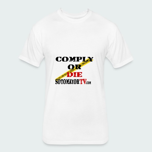 Comply or.... - Fitted Cotton/Poly T-Shirt by Next Level