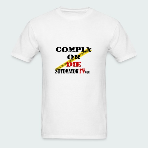 Comply or.... - Men's T-Shirt