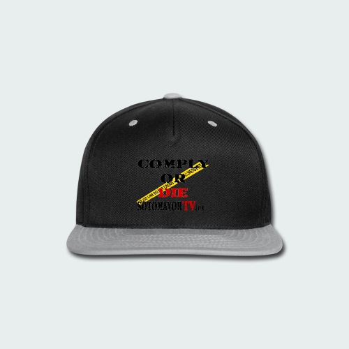 Comply or.... - Snap-back Baseball Cap
