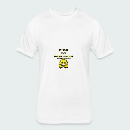 F*ck Yo Feelings - Fitted Cotton/Poly T-Shirt by Next Level
