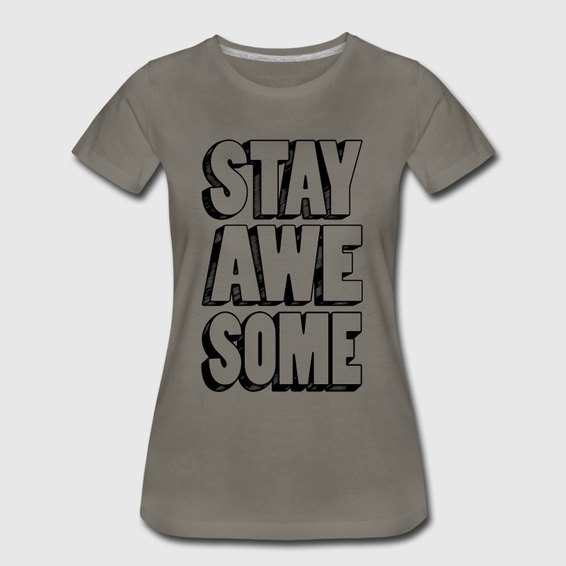 stay awesome T-Shirts - Women's Premium T-Shirt