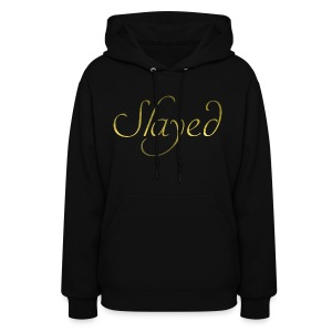 Slayed (gold text) - Women's Hoodie