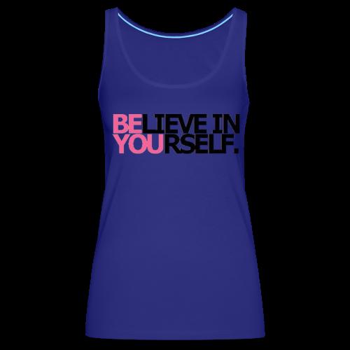Be You - Women's Premium Tank Top