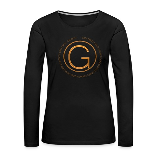 Grace, Growth, Greatness - Women's Premium Long Sleeve T-Shirt