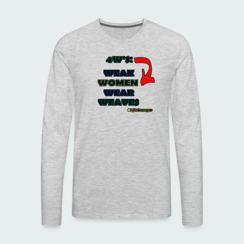 4W's - Men's Premium Long Sleeve T-Shirt