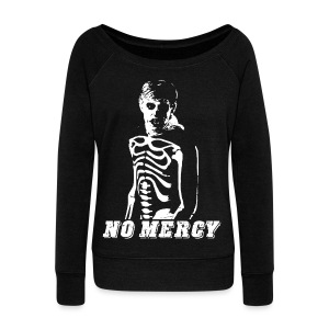 No Mercy T-shirt - Women's Wideneck Sweatshirt