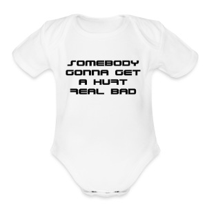 Hurt Real Bad T-shirt (2) - Short Sleeve Baby Bodysuit