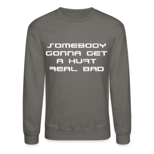 Hurt Real Bad T-shirt (1) - Crewneck Sweatshirt