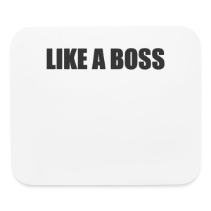 Like a Boss T-shirt (2) - Mouse pad Horizontal