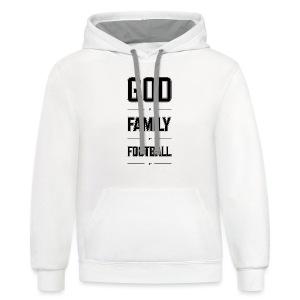 God, Family, & Football. - Contrast Hoodie