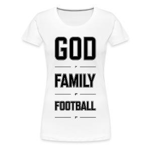 God, Family, & Football. - Women's Premium T-Shirt