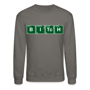 Atomic Symbol Bitch (1) - Crewneck Sweatshirt