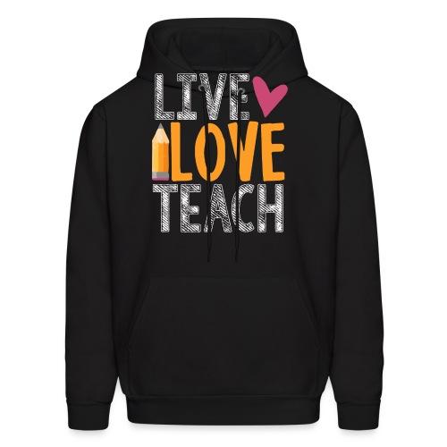 Live Love Teach  - Men's Hoodie