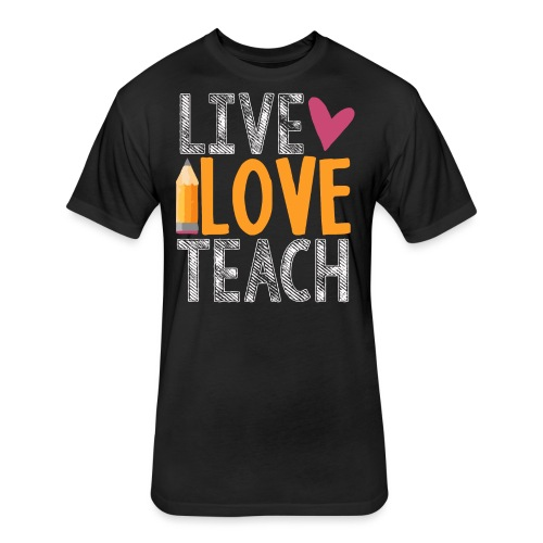 Live Love Teach  - Fitted Cotton/Poly T-Shirt by Next Level