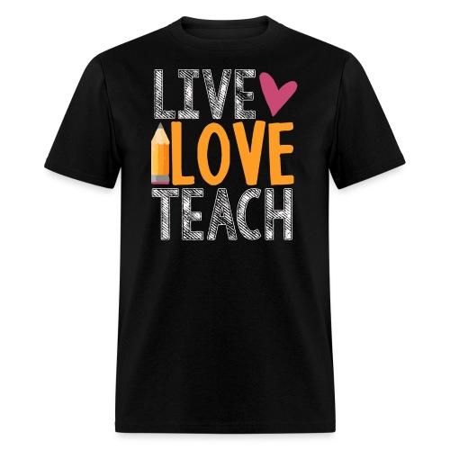 Live Love Teach  - Men's T-Shirt