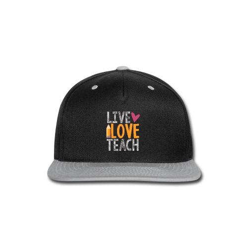 Live Love Teach  - Snap-back Baseball Cap