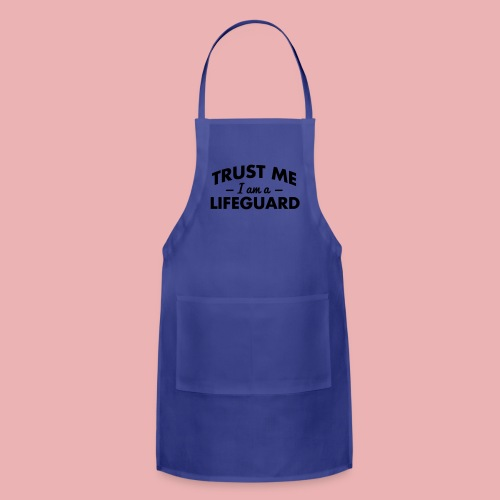 Trust me, I'm a Lifeguard. - Adjustable Apron