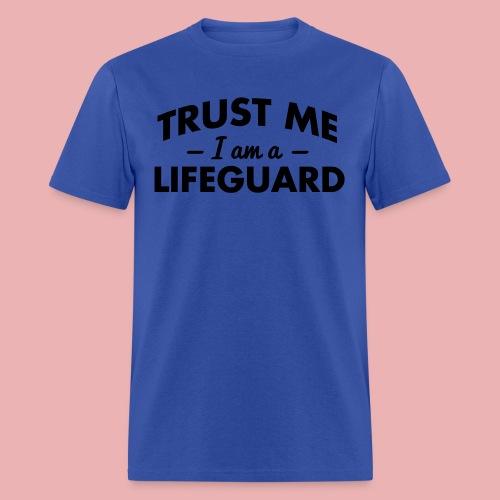 Trust me, I'm a Lifeguard. - Men's T-Shirt