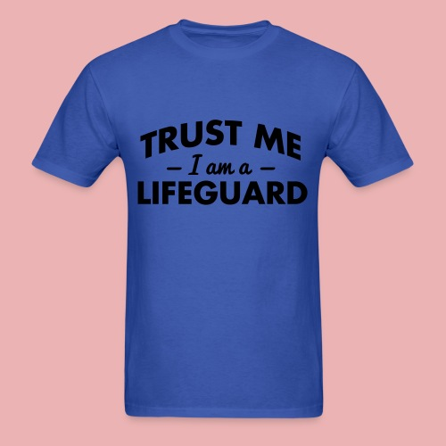 Trust me, I'm a Lifeguard. - Men's T-Shirt
