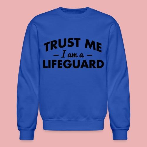 Trust me, I'm a Lifeguard. - Crewneck Sweatshirt