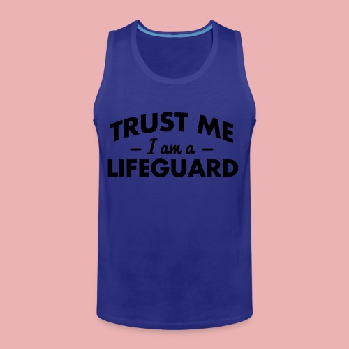 Trust me, I'm a Lifeguard. - Men's Premium Tank