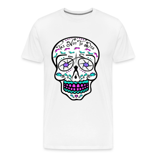 Relaxed fit - Tri Not To Die - Sugar Skull - Men's Premium T-Shirt