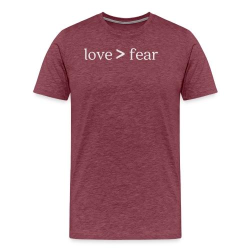 Love Greater than Fear - Men's Premium T-Shirt