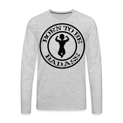 born badass - Men's Premium Long Sleeve T-Shirt