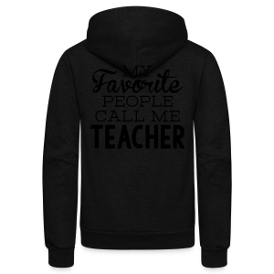 My Favorite People Call Me Teacher - Unisex Fleece Zip Hoodie