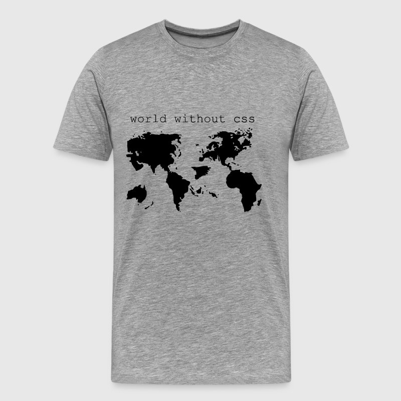 World without CSS Shirt - Men's Premium T-Shirt