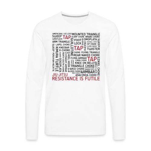 Jiu Jitsu Resistance is Futile - Men's Premium Long Sleeve T-Shirt