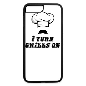 I Turn GRILLS On T-shirt - iPhone 7 Plus/8 Plus Rubber Case