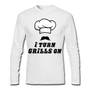 I Turn GRILLS On T-shirt - Men's Long Sleeve T-Shirt by Next Level