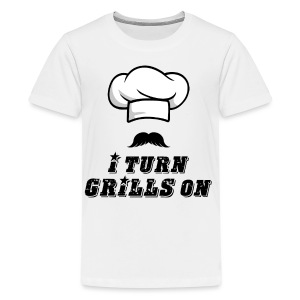 I Turn GRILLS On T-shirt - Kids' Premium T-Shirt