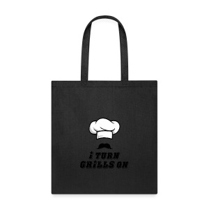 I Turn GRILLS On T-shirt - Tote Bag